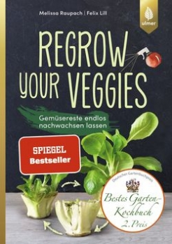 Regrow your veggies von Melissa Raupach, Felix Lill